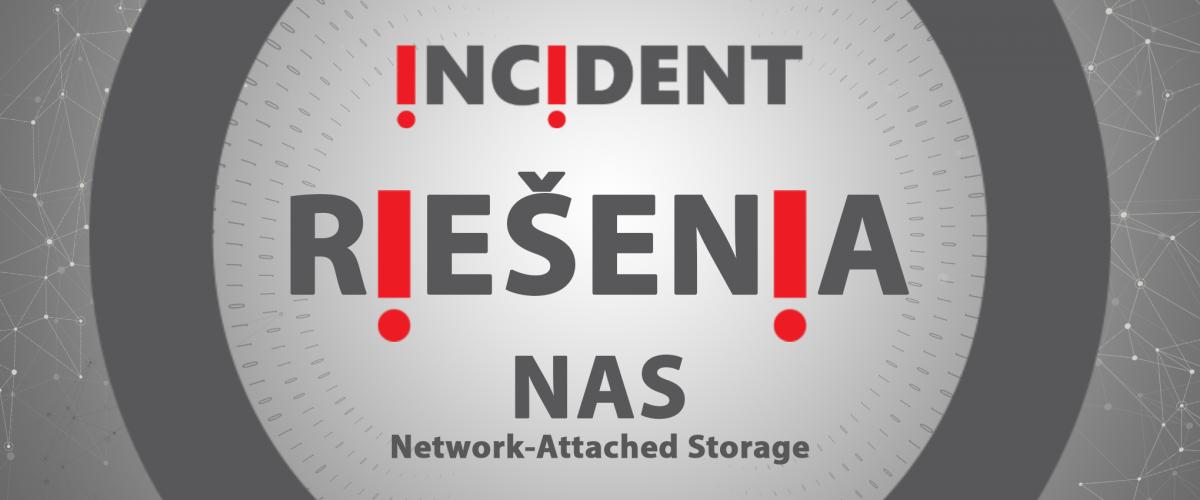 incident riešenia NAS network attached storage